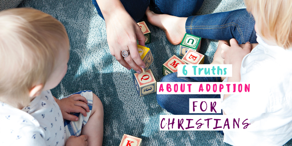 6-truths-about-adoption-for-christians