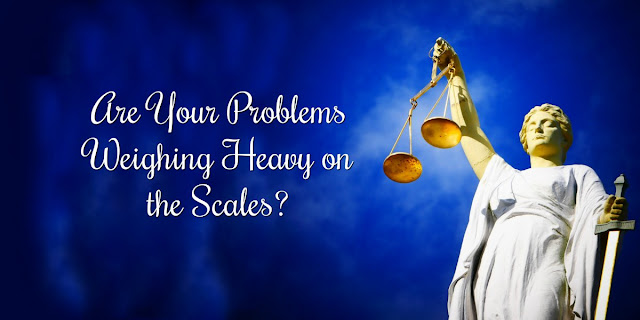 Are Your Problems Weighing Heavy? Jesus Always Tips the Scales