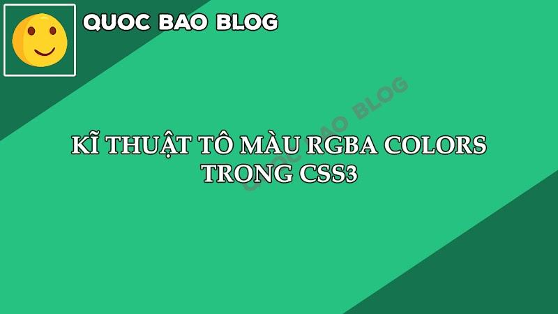 KĨ THUẬT TÔ MÀU RGBA COLORS TRONG CSS3