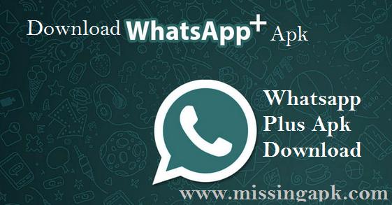 Download Whatsapp Plus Apk Latest Version 2018-www.missingapk.com