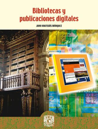 Bibliotecas y publicaciones digitales – Juan Voutssás Márquez