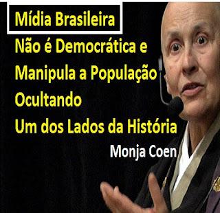 http://www.brasil247.com/pt/247/brasil/229447/Monja-Coen-m%C3%ADdia-brasileira-manipula-a-popula%C3%A7%C3%A3o.htm