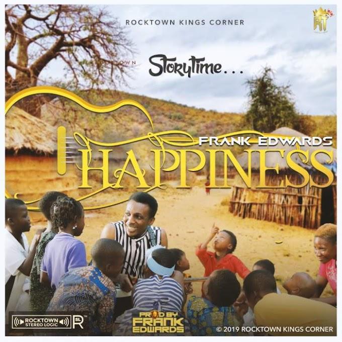 "[MUSIC] Frank Edwards - Happiness"""