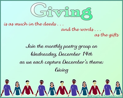 Giving, the theme for the monthly poetry group's December posts | www.BakingInATornado.com | #poem #poetry #MyGraphics