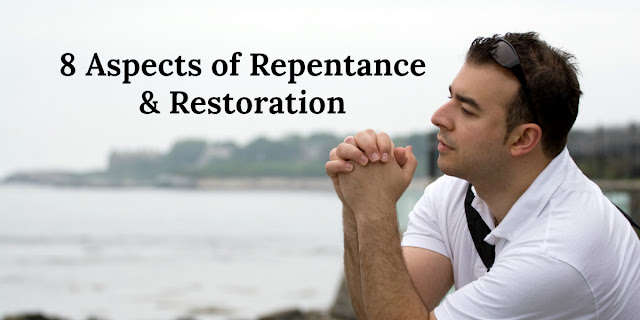 8 Elements of Repentance & Restoration - Psalm 51