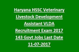 Haryana HSSC Veterinary Livestock Development Assistant VLDA Recruitment Exam 2017 143 Govt Jobs Last Date 11-07-2017