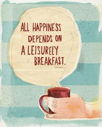 All-happiness-depends-on-leisurely-breakfast-quote-saying