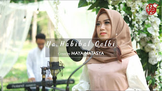Maya Natasya - Ya Habibal Qolbi