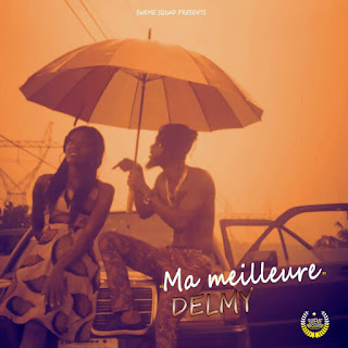 Delmy – Ma Meilleur