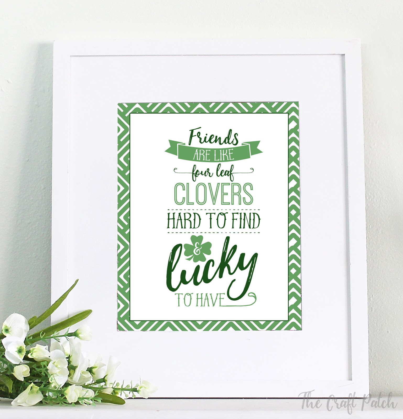 Friends Are Like Four Leaf Clovers St Patrick S Day Free Printable