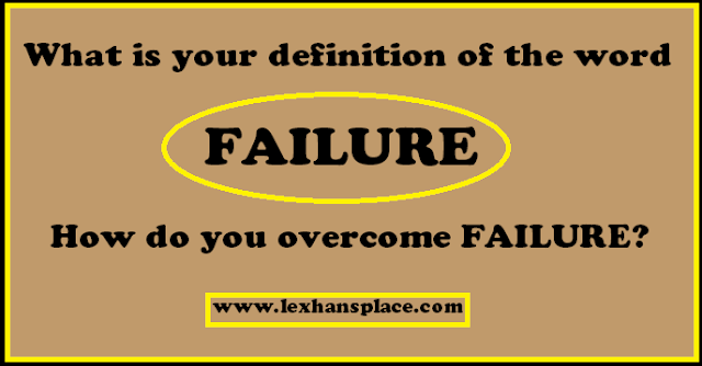 define failure for lexhansplace