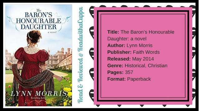 Regency England is no place to be a capable young lady. Book Review | The Baron's Honourable Daughter by Lynn Morris. @readwithacuppa