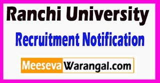 Ranchi University Recruitment Notification 2017 Last Date 05-07-2017