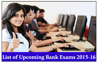 List of Upcoming Bank Exams in 2015-16- Check Here