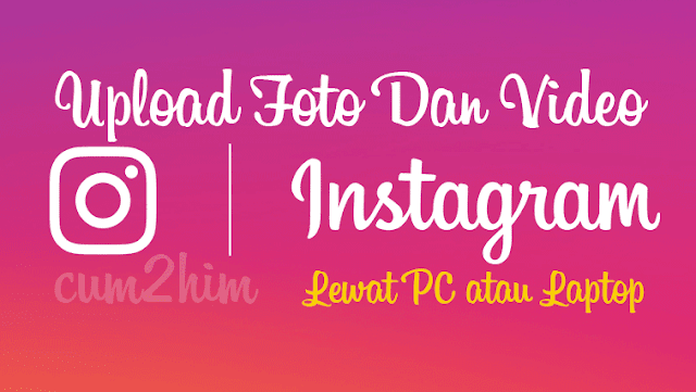 upload foto instagram via pc