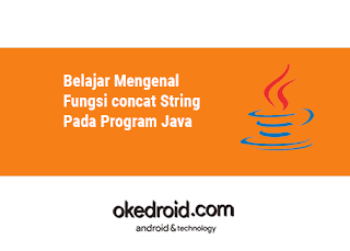 Contoh Method Fungsi concat() String Pada Program Java