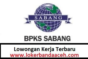 Lowongan Kerja di Badan Pengusahaan Kawasan Sabang ( BPKS ) Tahap II