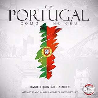 Danilo Quintão - Em Portugual Como no Céu (Ao Vivo)  2017