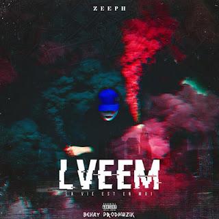 Zeeph - LVEEM (La Vie Est En Moi) (2016)