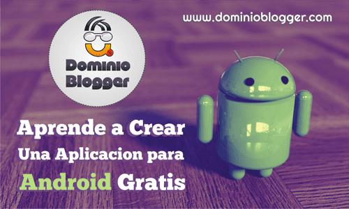 Como crear una aplicacion para Android gratis