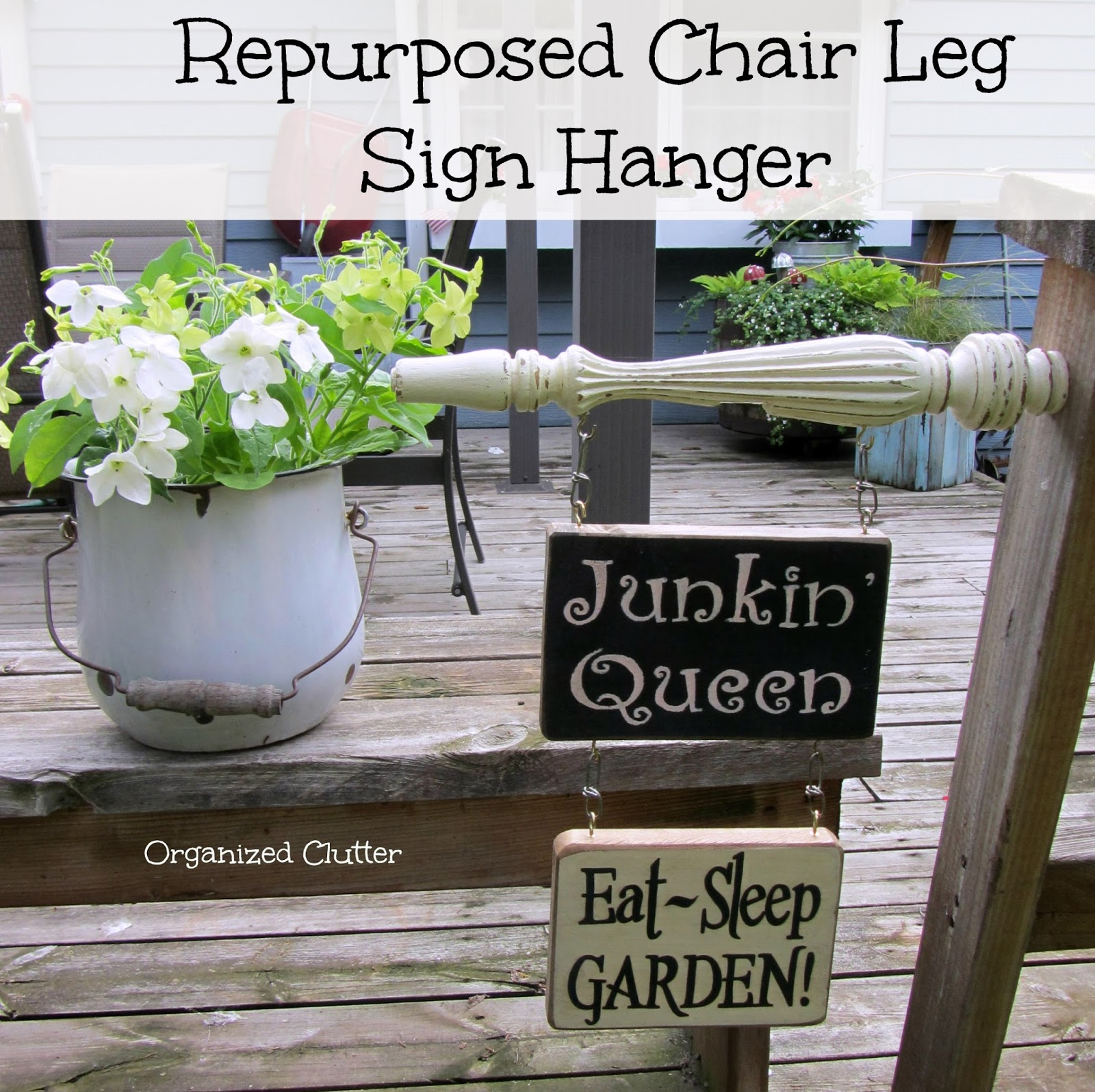 Chair Leg Garden Sign Holder www.organizedclutterqueen.blogspot.com