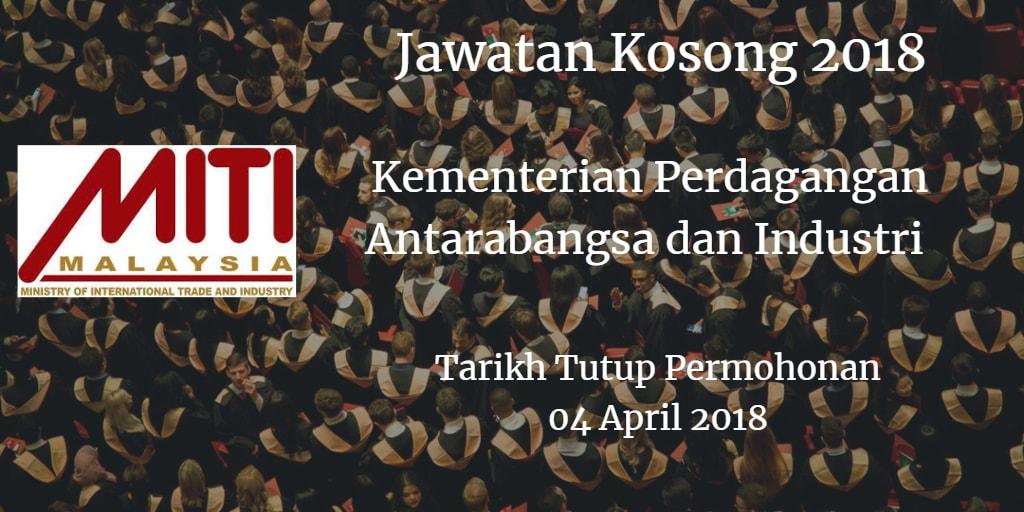 Jawatan Kosong MITI  04 April 2018