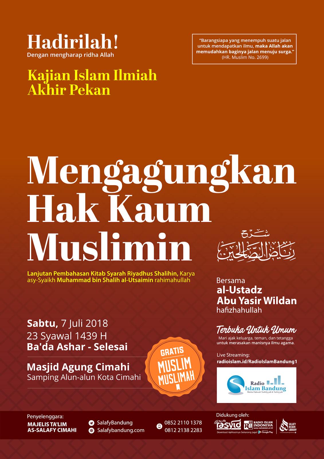 Kajian Masjid Agung Cimahi: Mengagungkan Hak Kaum Muslimin Pertemuan ke-4 (Pembahasan Kitab Riyadhus Shalihin)
