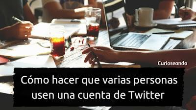 como-hacer-que-varias-personas-usen-una-cuenta-de-twitter