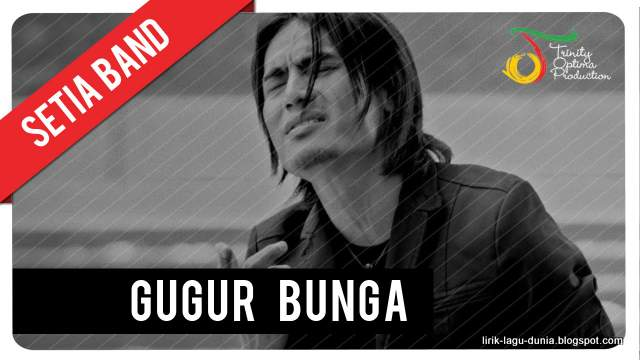Gugur Bunga - Setia Band