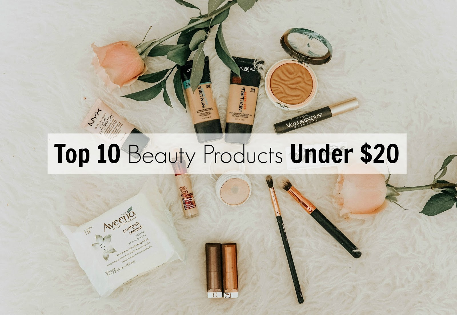 Top Ten Beauty Products Under $20