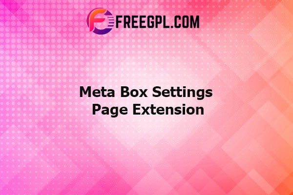 Meta Box Settings Page Extension Nulled Download Free