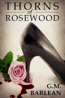 BOOK REVIEW: Thorns of Rosewood by G.M. Barlean
