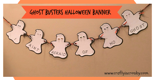 Quick and Easy Ghost Busters Halloween Banner