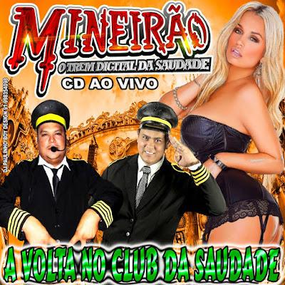 CD MINEIRÃO AO VIVO - A VOLTA NO CLUB DA SAUDADE 25/04/2016