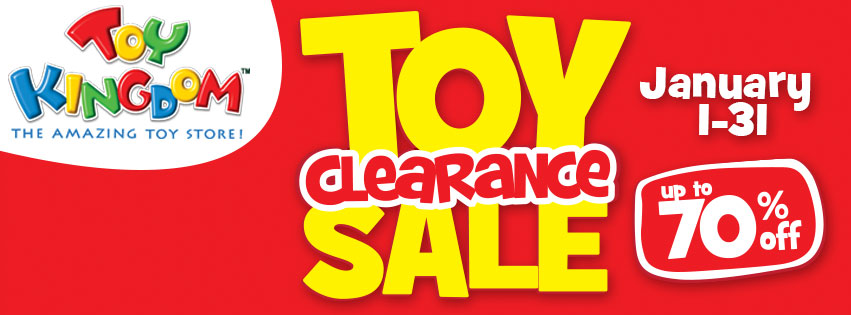 Toy Kingdom Clearance Sale Jan 1 To 31 2016 Pamurahan
