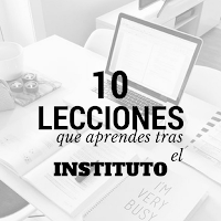 http://the-optimistic-side.blogspot.com.es/2016/06/lecciones-que-aprendes-tras-el-instituto.html
