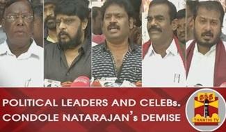 Political Leaders and Celebrities condole demise of M. Natarajan | Thanthi Tv