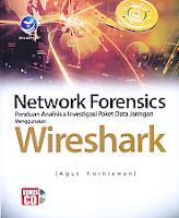 Judul Buku:Network Forensics – Panduan Analisis & Investigasi Data Jaringan Menggunakan Wireshark Bonus CD