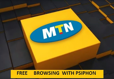 MTN FREE BROWSING WITH PSIPHON (PHONE AND PC)