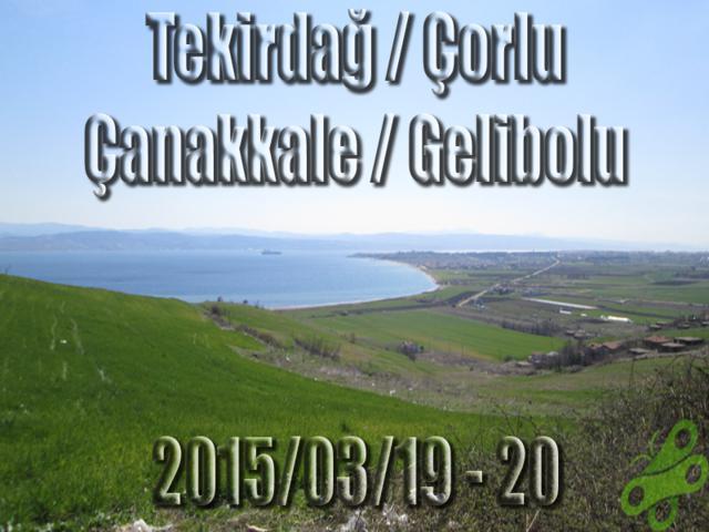 2015/03/19-20 100. Yıl Çanakkale Zaferi Bisiklet Turu (Çorlu-Gelibolu Gidiş)
