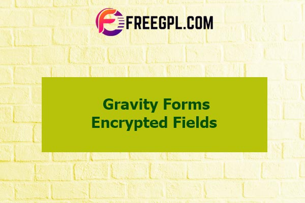 Gravity Forms Encrypted Fields Nulled Download Free