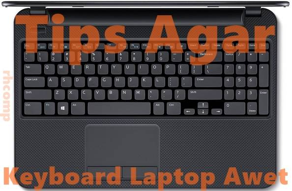 Tips Agar Keyboard Laptop Awet