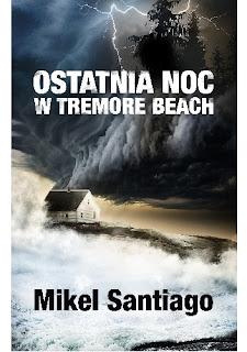 Ostatnia noc w Tremore Beach - Mikel Santiago