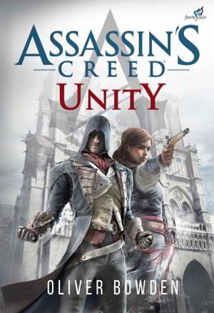 Mereka membunuh ayahku dan aku akan membalaskan dendam ini Assassin's Creed Unity PDF Karya Oliver Bowden