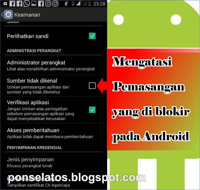 Cara Mengatasi Pemasangan dicekal di Android,aplikaasi di blokir, tidak bisa instal aplikasi,