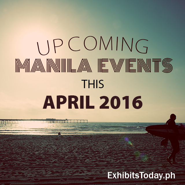 Upcoming Manila Events in April 2016