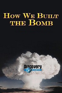 Watch How We Built the Bomb Online Free in HD