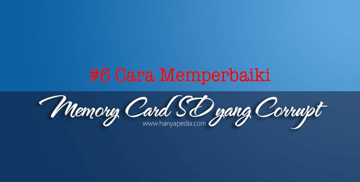 6 Cara Memperbaiki Memory Card SD yang Corrupt bagi Pemula