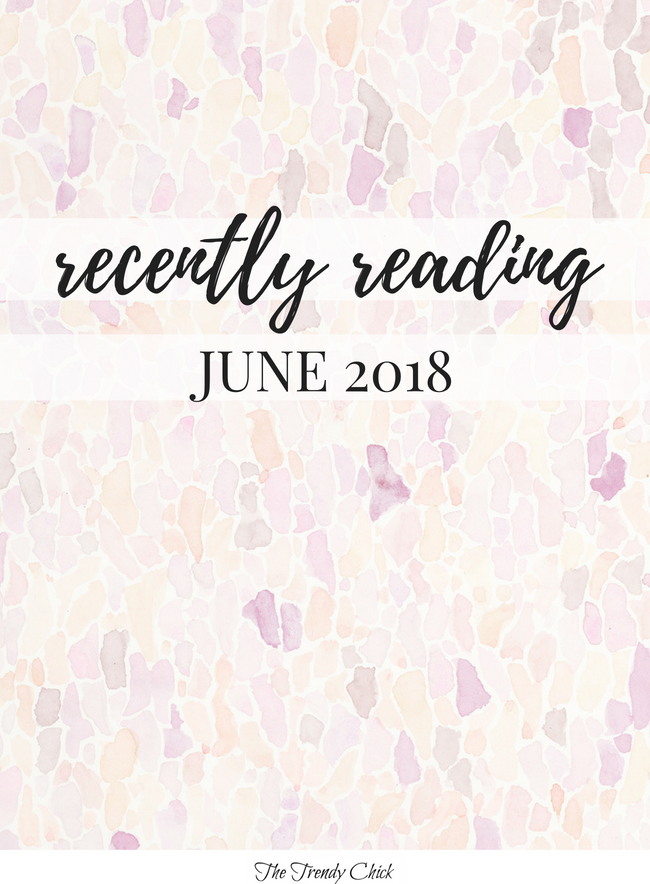 Recently Reading: June 2018