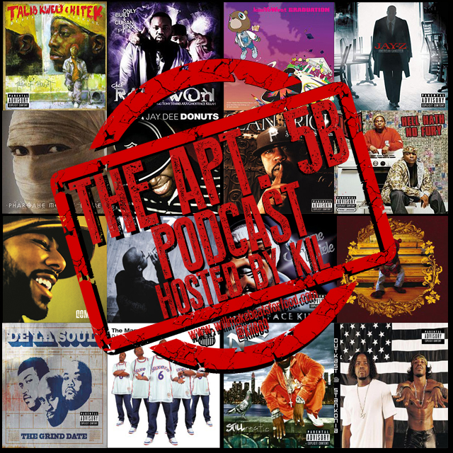 Apt. 5B Podcast Hosted by Kil: Top 10 DOPEST Hip Hop Albums From 2000-2009